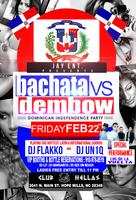FEB 22ND BACHATA VS DEMBOW DOMINICAN INDEPENDENCE...