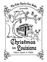 Christmas in Louisiana: Once Upon a Time - Gala