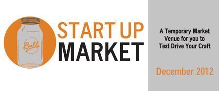 StartUp Market  - New Location!