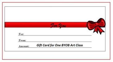 Gift Card for one BYOB Art Class