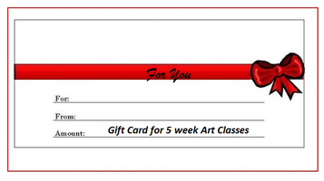 Gift Card for 5 week Art Classes