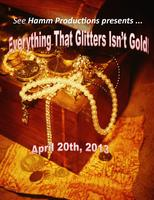 EVERYTHING THAT GLITTERS ISN'T GOLD!