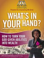WHAT'S IN YOUR HAND: 3 Things You MUST Do In Order To...