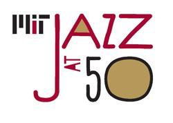 MIT Festival Jazz Ensemble - 50th Anniversary of Jazz...