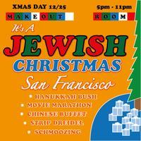 It's a Jewish Christmas, San Francisco!   RSVP Over -...