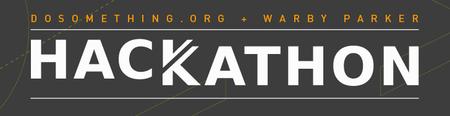 DoSomething.org + Warby Parker Hackathon