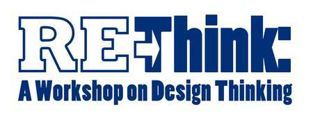 Re-Think: A Workshop on Design Thinking - December 1