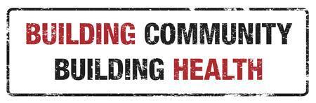 Building Community, Building Health