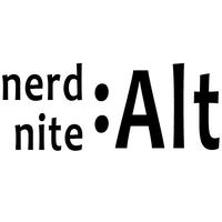 nerd nite 13: the Alternative one
