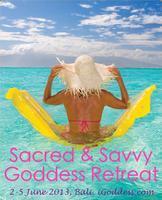 Sacred & Savvy Goddess Retreat in Bali, 2-5 June 2013