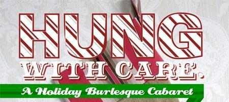Hung with Care: A Holiday Burlesque Cabaret