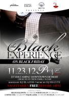 THE BLACK EXPERIENCE Friday, November 23rd @ Prive Deux