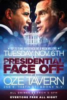 Presidential Face Off 2012 -EVERY1 FREE ALL NIGHT!!