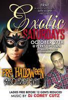 EXOTIC SATURDAYS (Pre Halloween Masquerade Event)