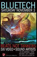 Beats Not Tankers / Bluetech + Special Guests
