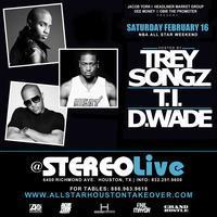 T.I - Trey Songz - Dwyane Wade @Stereo Live ALLSTAR...