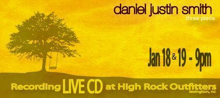 Daniel Justin Smith - Recording LIVE CD @ High Rock...