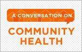 A Conversation on Community Health