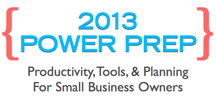 { 2013 Power Prep }  Productivity, Tools, & Planning...