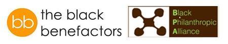 Black Benefactors & Black Philanthropic Alliance...