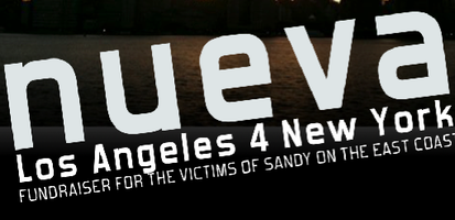 NUEVA: LA 4 NY: SANDY FUNDRAISER
