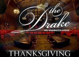 Thanksgiving Night at The Drake Hosted by Antonio...