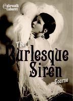 The Burlesque Siren course 2013!