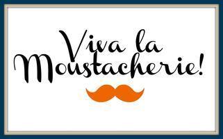 Viva la Moustacherie!