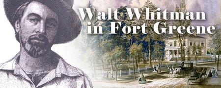 WALT WHITMAN IN FORT GREENE