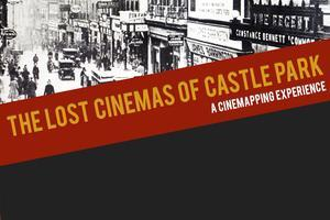Lost Cinemas of Castle Park Launch and Screening