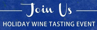 Join Us! Holiday Wine Tasting Event