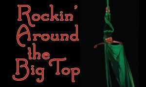 'Rockin' Around the Big Top' at Circus Center