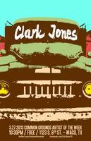 Open Mic Artist of the Week:   Clark Jones (of O,...