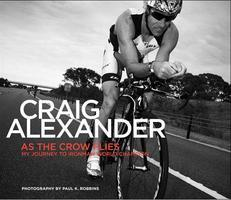 "Craig Alexander's ""As The Crow Flies: My Journey to..."