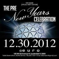 SEKS MIAMI Pre New Year's Eve Celebration @ EURO