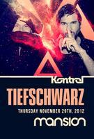 ✦ TIEFSCHWARZ ✦ TAKE KONTROL ✦ Thursday, Nov 29 At...