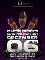 EFactor Presents: Holiday Extravaganza