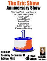 The Eric Show: One Year Anniversary Comedy Show