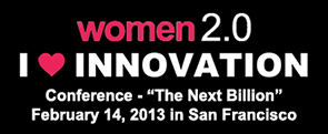"Women 2.0 Conference 2013: ""The Next Billion"""