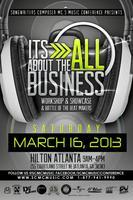 SCMC Music Conference Atlanta | Its All About The Business|  March 16,2013 - Artist | Songwriter | Producer Showcase & Placement
