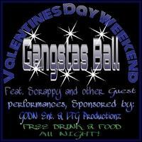 Valentines Day Weekend 1st Annual Gangster's Ball...
