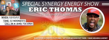 Synergy Energy Show featuring Eric Thomas, author of...