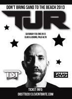 DON'T BRING SAND TO THE BEACH 2013 ft. TJR, Feb 2nd,...