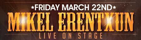 MIKEL ERENTXUN LIVE @ EMBER OF ANAHEIM