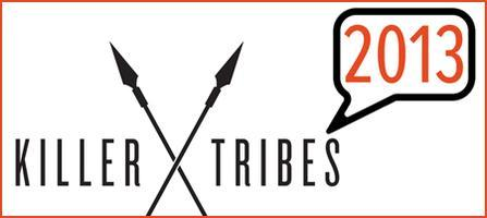 The 2013 Killer Tribes Conference