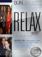 RELAX @ LA TAMBORA CAFE | SUNDAY, JAN 20TH | RELAJAR @...