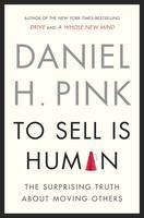 """To Sell Is Human"" by Daniel Pink--The April..."