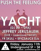 Push The Feeling: Yacht (DJ Set) + Jeffrey Jerusalem...
