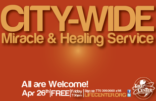 "CITY-WIDE  ""Miracle & Healing Service"" April 26, 2013..."