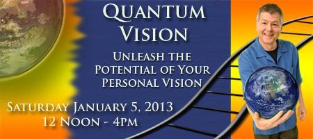 Quantum Vision Workshop  January 5, 2013 12Noon-4pm